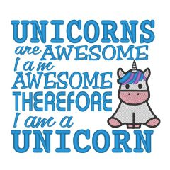 Unicorns are Awesome, I am Awesome, Therefore I am a Unicorn Embroidery Design