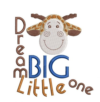 Dream Big Little One Real View - Threaded Scribbles