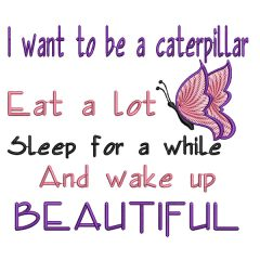 I Want to be a Caterpillar Real View - Threaded Scribbles