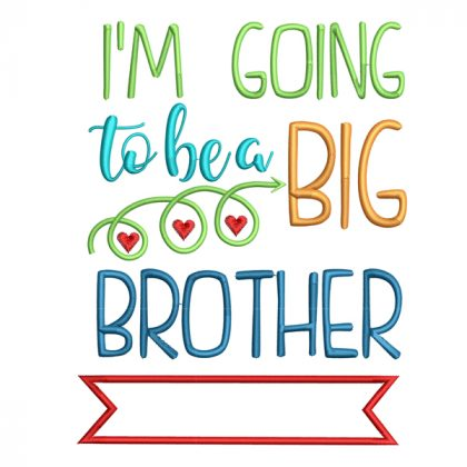 I'm Going to be a Big Brother Date Stitch View- Threaded Scribbles